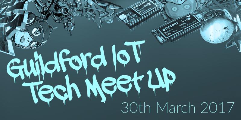 Event Alert! Guildford IoT Tech Meet Up