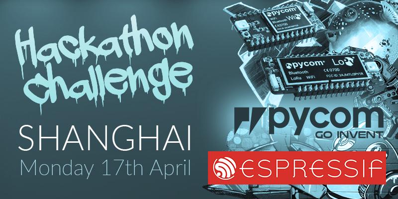 Event Alert! Pycom & Espressif Hackathon in Shanghai
